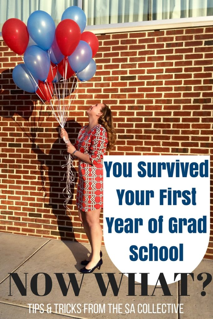 You Survived Your First Year of Grad School