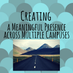 creating-a-meaningful-presence-across-multiple-campuses